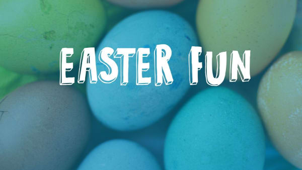 Easter Fun (West Sussex & Berkshire)